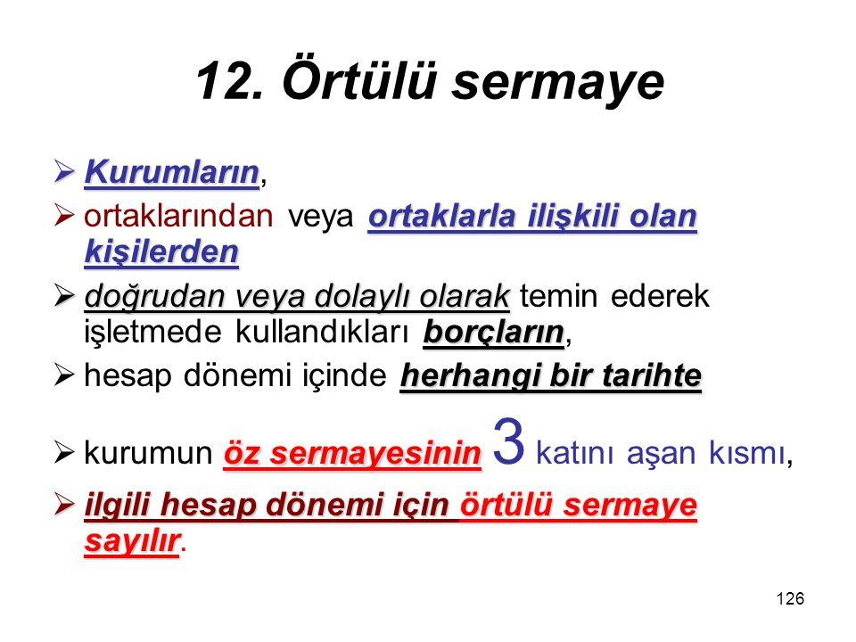12. Örtülü sermaye Kurumların,