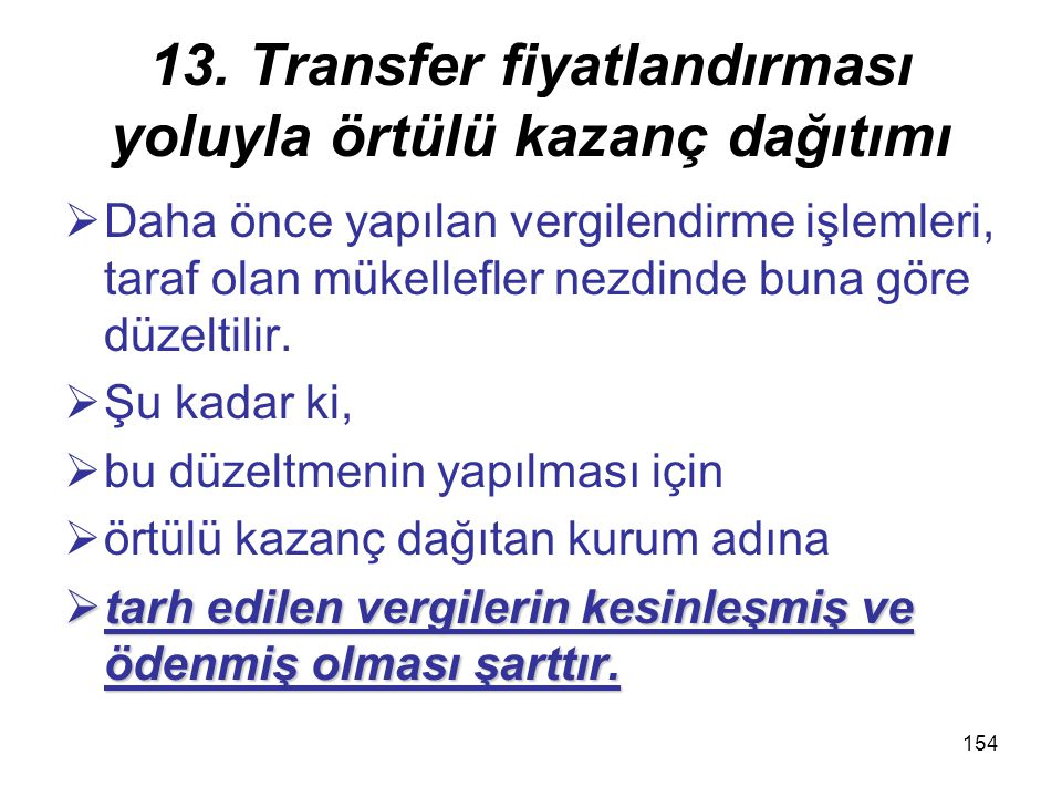13. Transfer fiyatlandırması yoluyla örtülü kazanç dağıtımı
