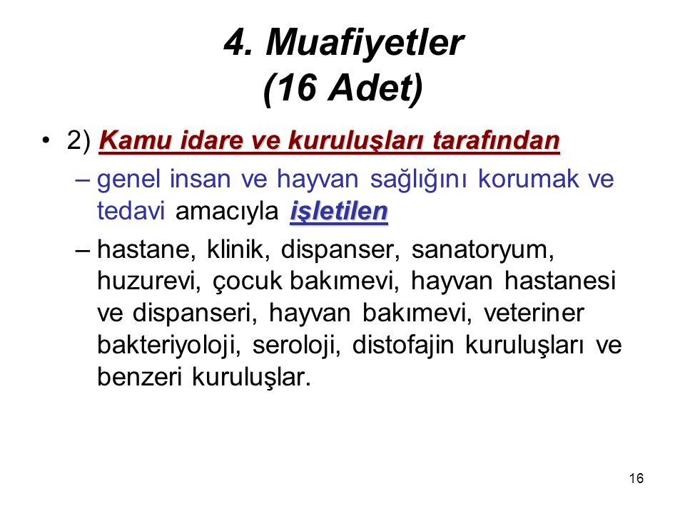 4. Muafiyetler (16 Adet) 2) Kamu idare ve kuruluşları tarafından