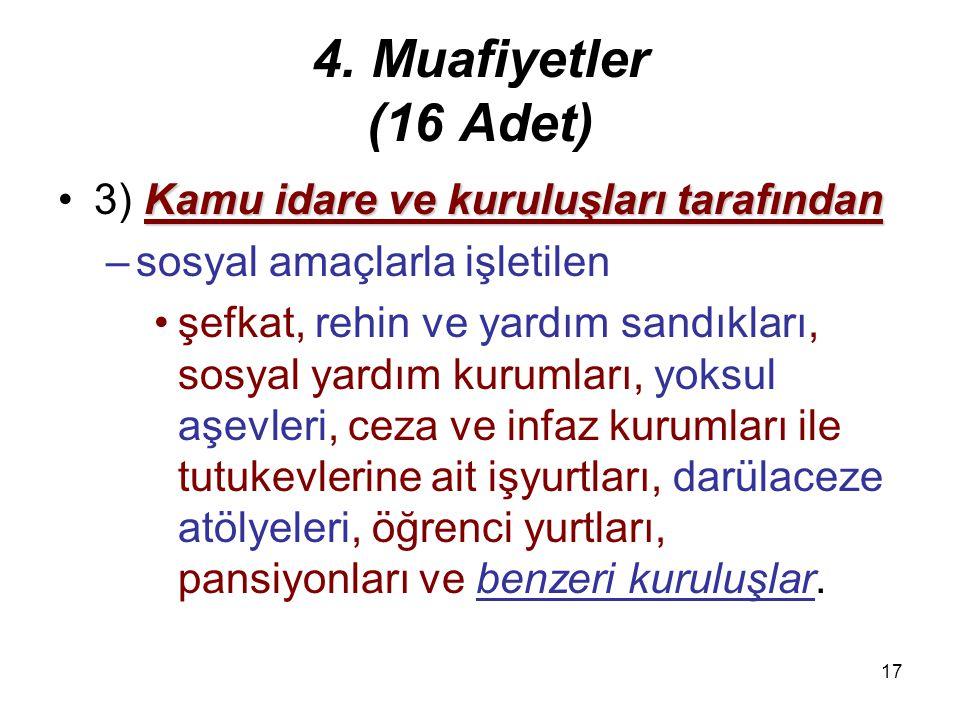 4. Muafiyetler (16 Adet) 3) Kamu idare ve kuruluşları tarafından