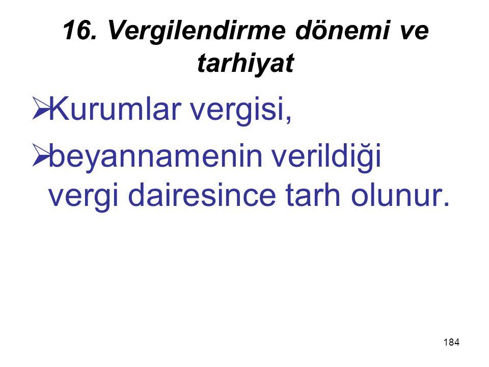 16. Vergilendirme dönemi ve tarhiyat