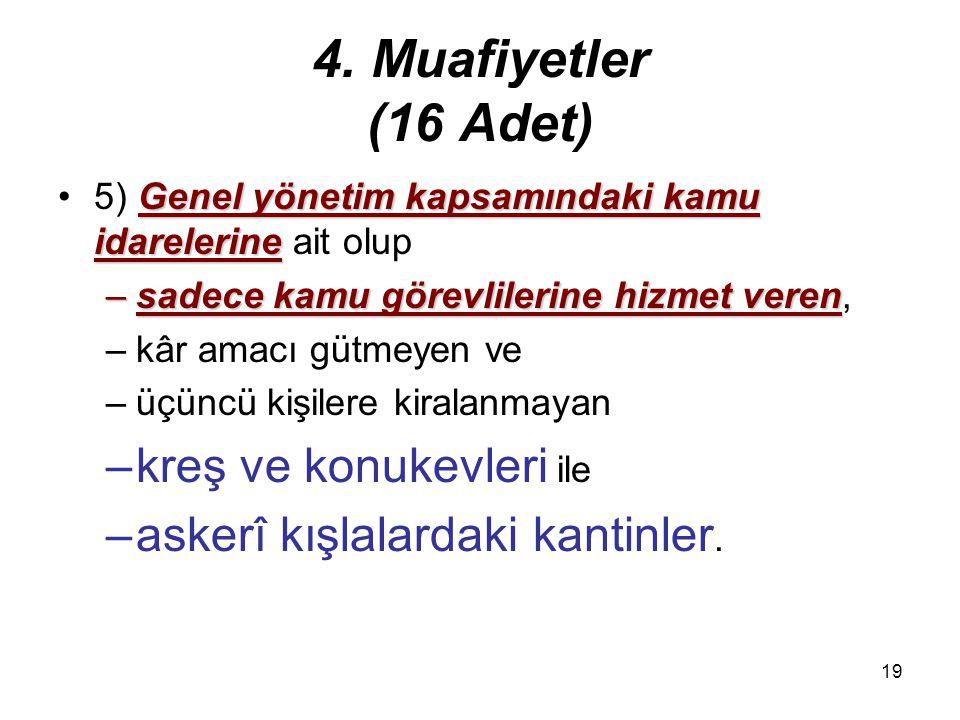 4. Muafiyetler (16 Adet) kreş ve konukevleri ile