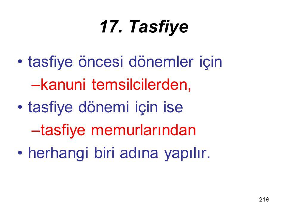 17. Tasfiye tasfiye öncesi dönemler için kanuni temsilcilerden,