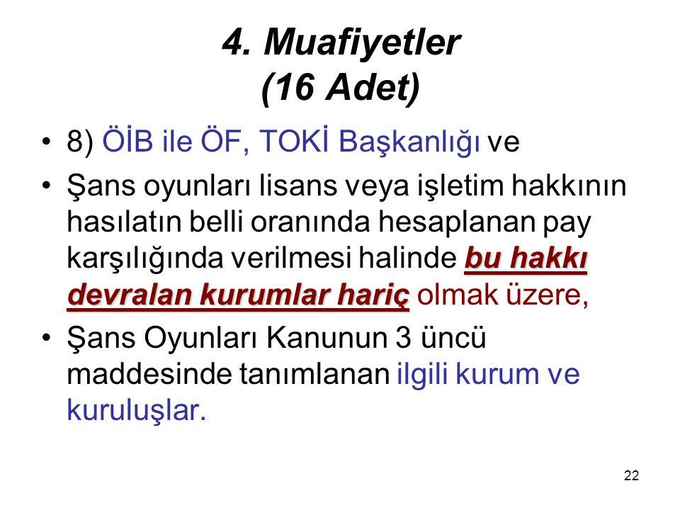 4. Muafiyetler (16 Adet) 8) ÖİB ile ÖF, TOKİ Başkanlığı ve
