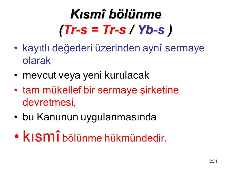 Kısmî bölünme (Tr-s = Tr-s / Yb-s )