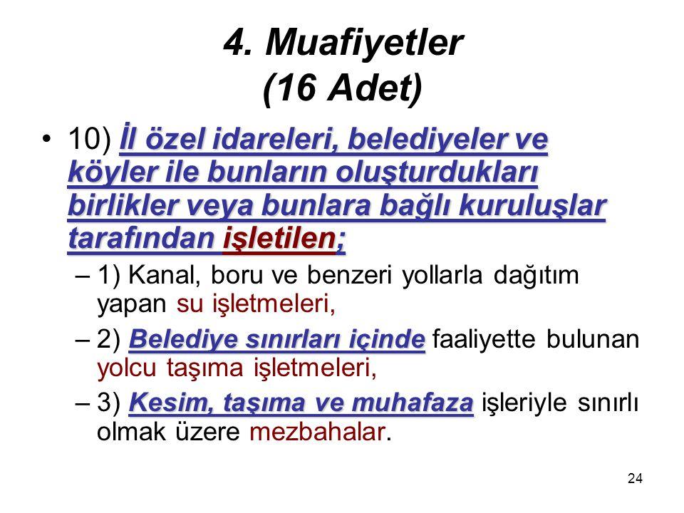 4. Muafiyetler (16 Adet)