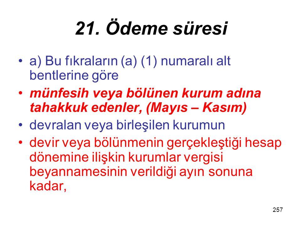 21. Ödeme süresi a) Bu fıkraların (a) (1) numaralı alt bentlerine göre