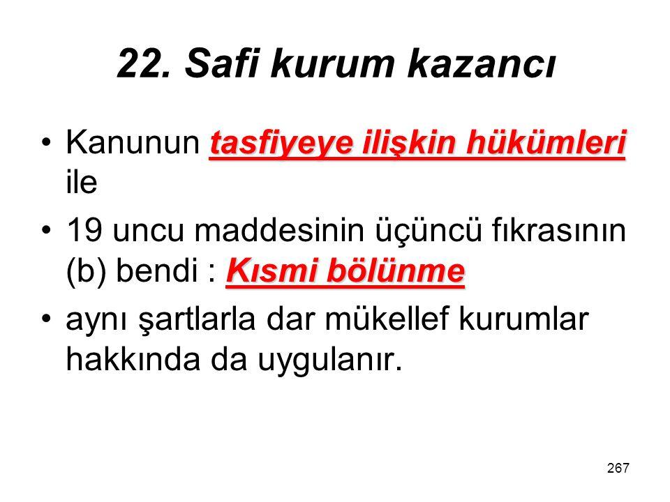 22. Safi kurum kazancı Kanunun tasfiyeye ilişkin hükümleri ile