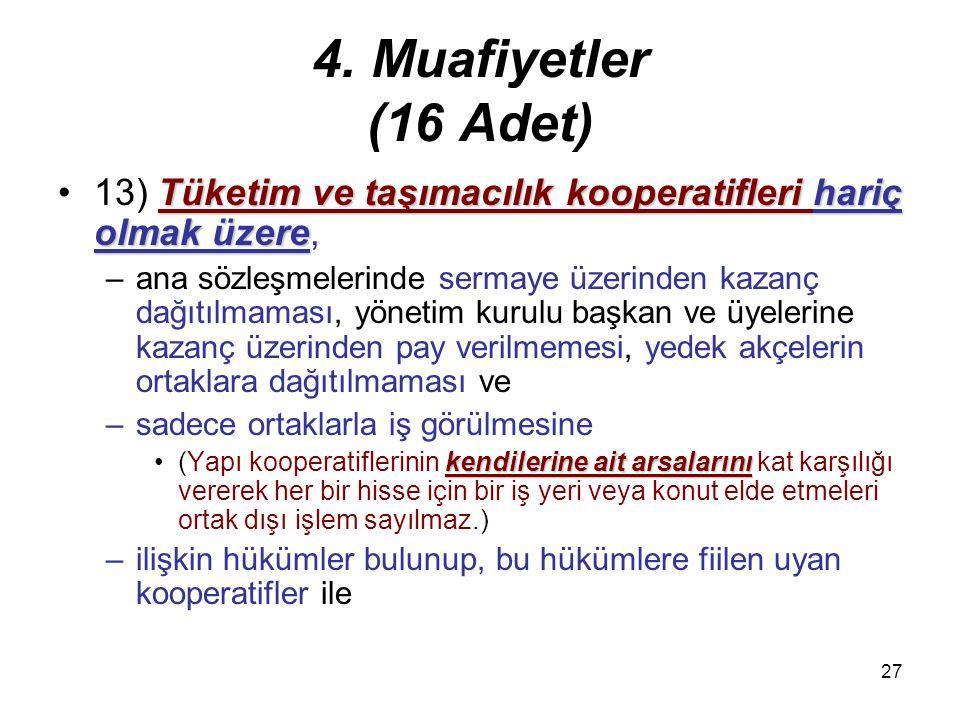 4. Muafiyetler (16 Adet) 13) Tüketim ve taşımacılık kooperatifleri hariç olmak üzere,