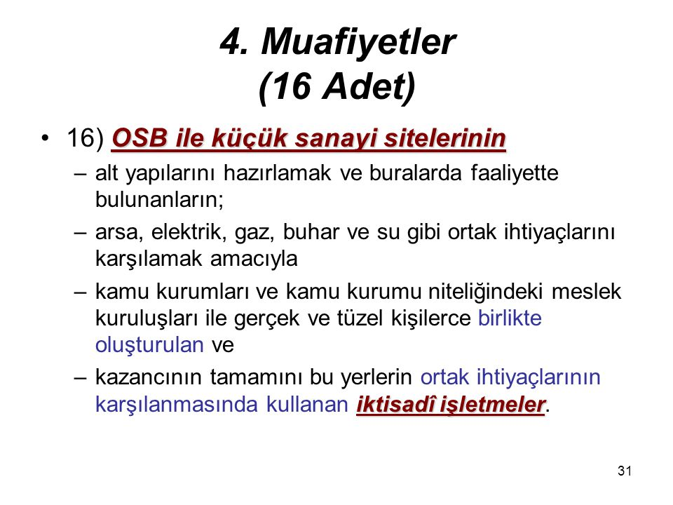 4. Muafiyetler (16 Adet) 16) OSB ile küçük sanayi sitelerinin