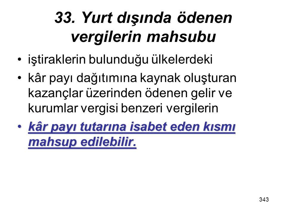 33. Yurt dışında ödenen vergilerin mahsubu
