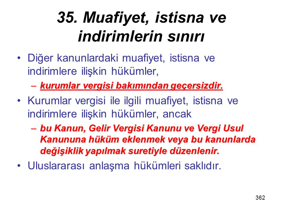 35. Muafiyet, istisna ve indirimlerin sınırı