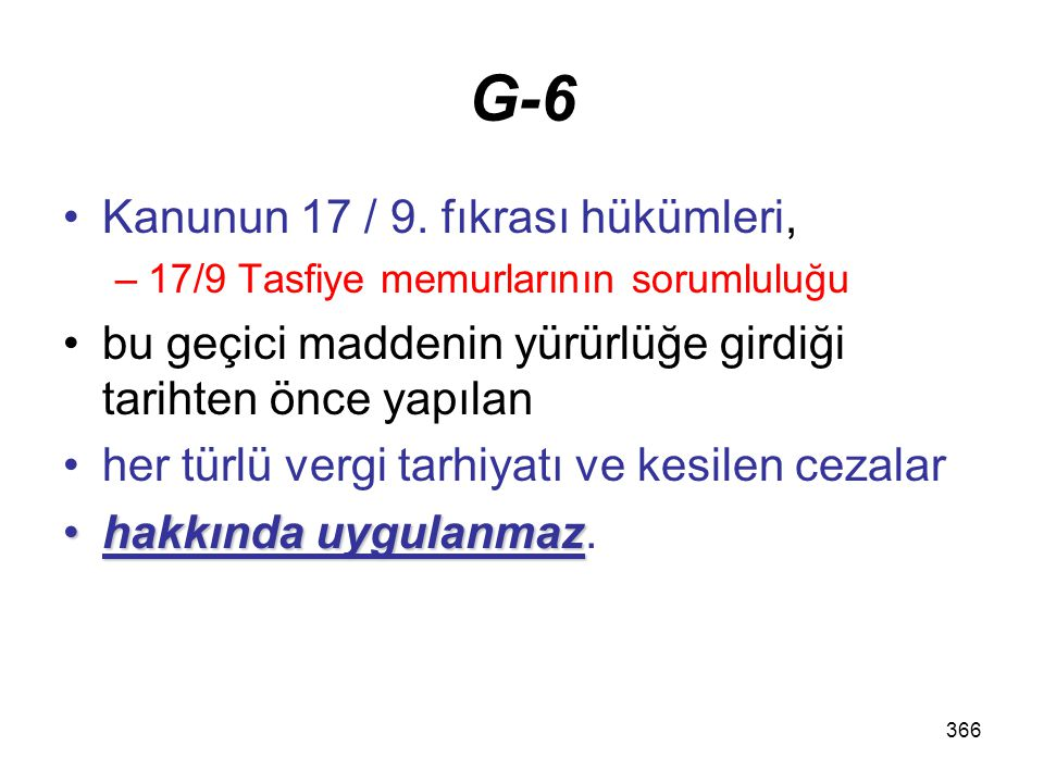 G-6 Kanunun 17 / 9. fıkrası hükümleri,