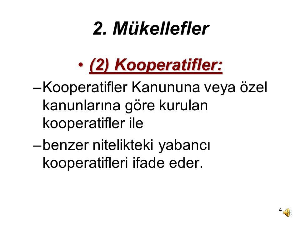 2. Mükellefler (2) Kooperatifler: