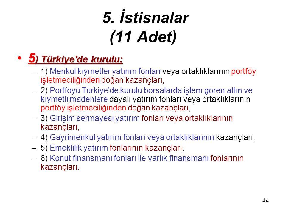 5. İstisnalar (11 Adet) 5) Türkiye de kurulu;