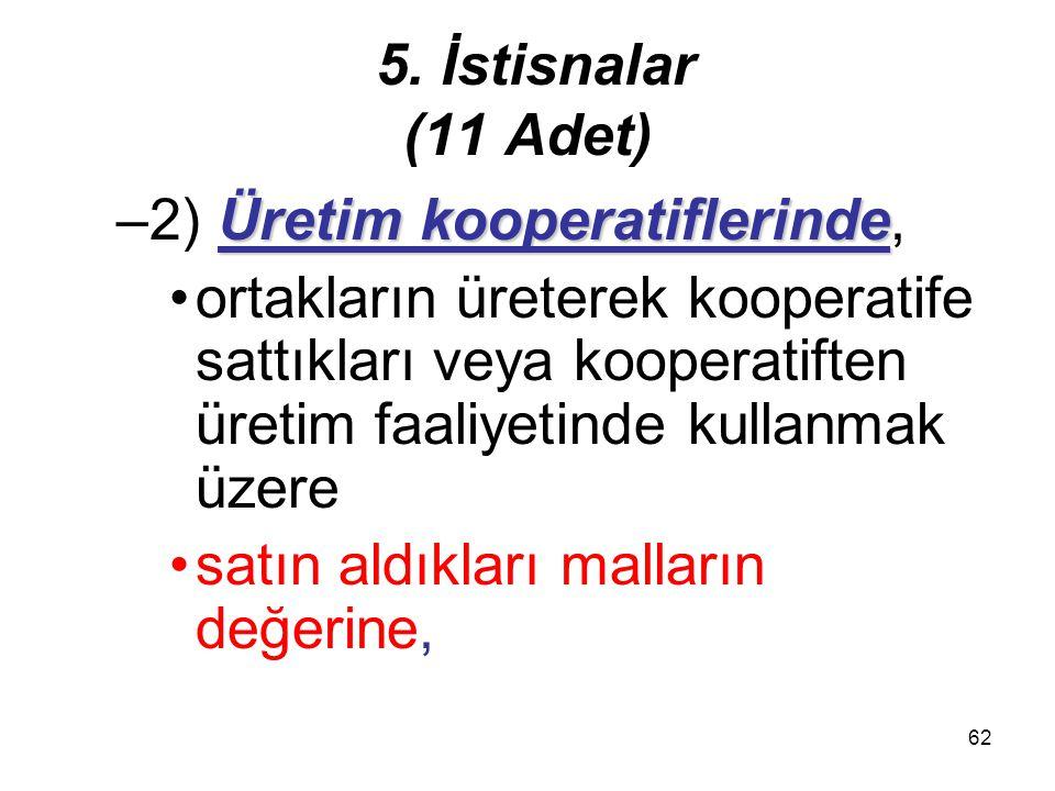 5. İstisnalar (11 Adet) 2) Üretim kooperatiflerinde,