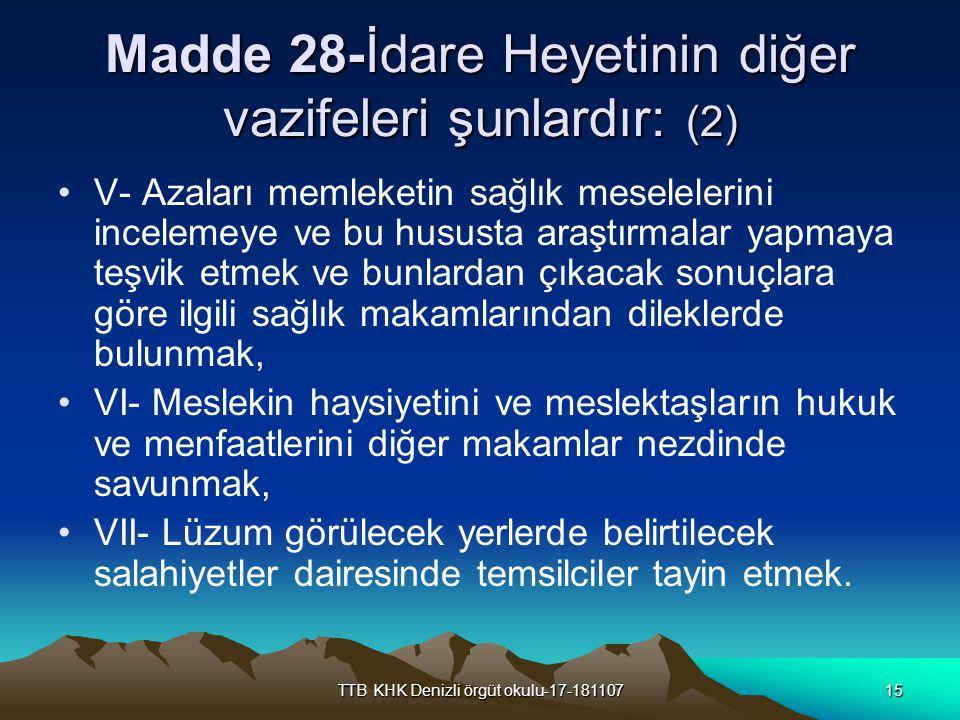 Madde 28-İdare Heyetinin diğer vazifeleri şunlardır: (2)