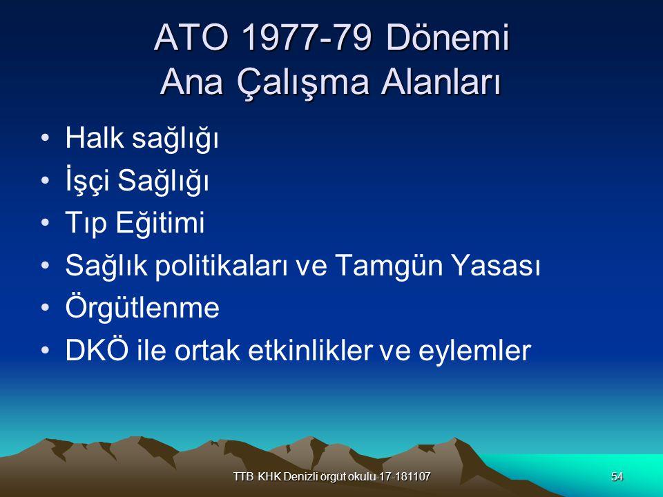 ATO 1977-79 Dönemi Ana Çalışma Alanları