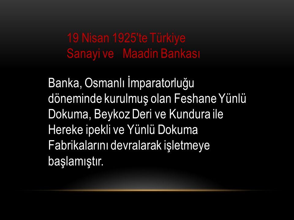 19 Nisan 1925′te Türkiye Sanayi ve Maadin Bankası