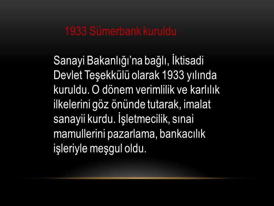 1933 Sümerbank kuruldu