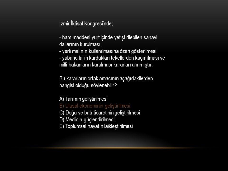 İzmir İktisat Kongresi'nde;