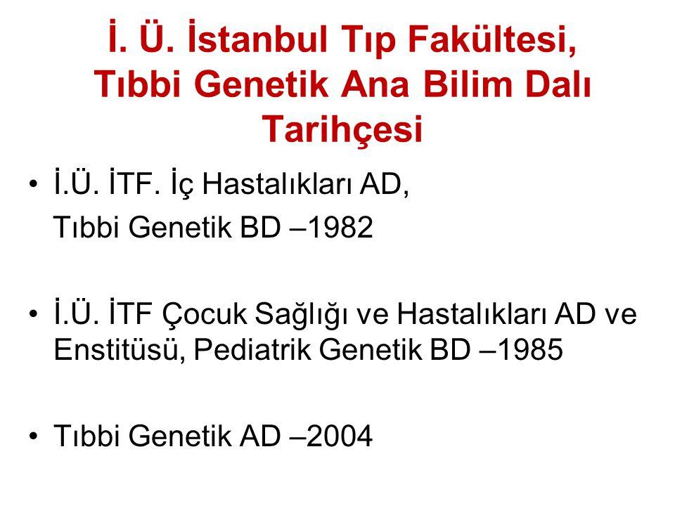 İ. Ü. İstanbul Tıp Fakültesi, Tıbbi Genetik Ana Bilim Dalı Tarihçesi
