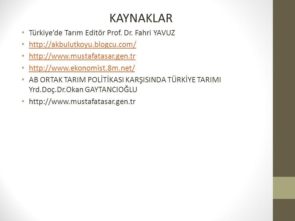 KAYNAKLAR Türkiye'de Tarım Editör Prof. Dr. Fahri YAVUZ