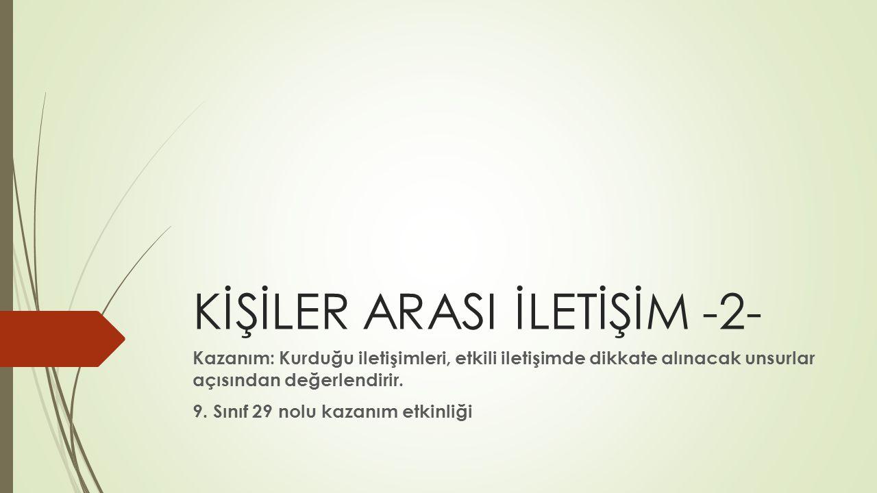 KİŞİLER ARASI İLETİŞİM -2-