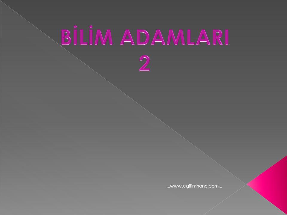 BİLİM ADAMLARI 2 ...www.egitimhane.com...