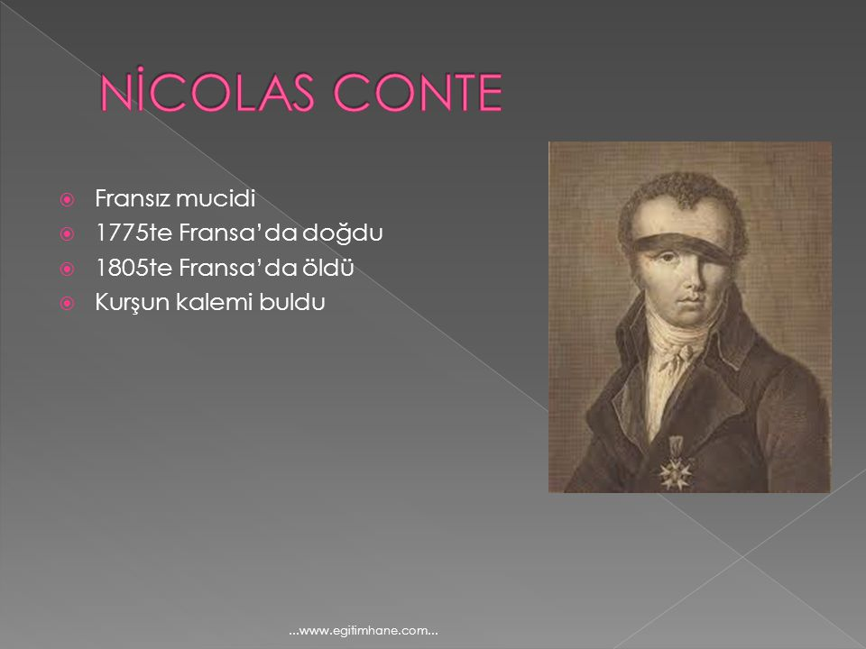 NİCOLAS CONTE Fransız mucidi 1775te Fransa'da doğdu