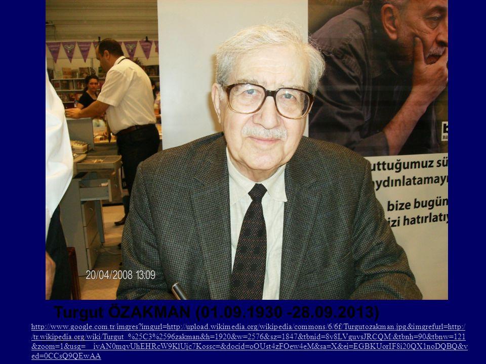 Turgut ÖZAKMAN (01.09.1930 -28.09.2013)