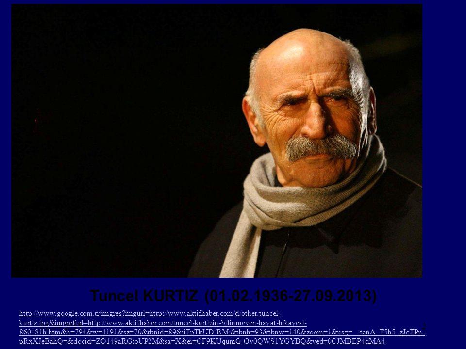 Tuncel KURTIZ (01.02.1936-27.09.2013)