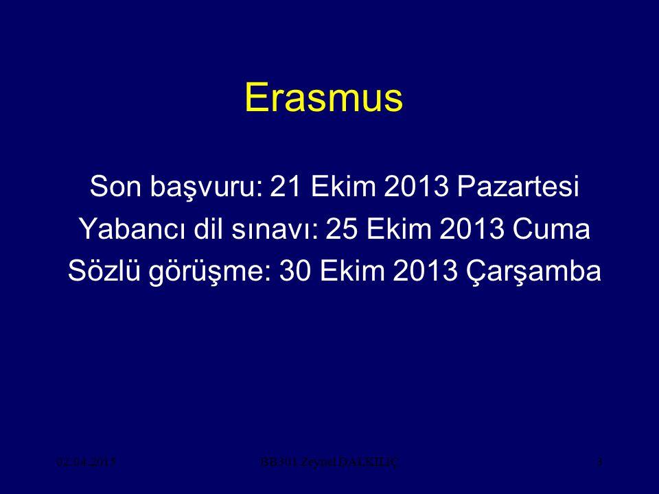 Erasmus Son başvuru: 21 Ekim 2013 Pazartesi