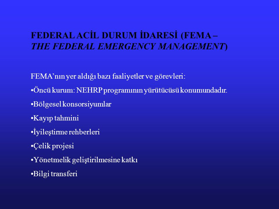 FEDERAL ACİL DURUM İDARESİ (FEMA – THE FEDERAL EMERGENCY MANAGEMENT)