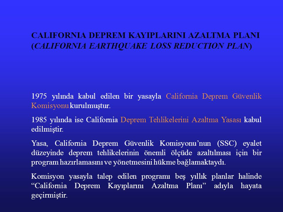 CALIFORNIA DEPREM KAYIPLARINI AZALTMA PLANI (CALIFORNIA EARTHQUAKE LOSS REDUCTION PLAN)