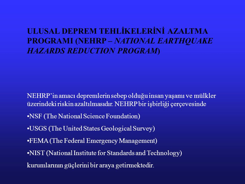 ULUSAL DEPREM TEHLİKELERİNİ AZALTMA PROGRAMI (NEHRP – NATIONAL EARTHQUAKE HAZARDS REDUCTION PROGRAM)