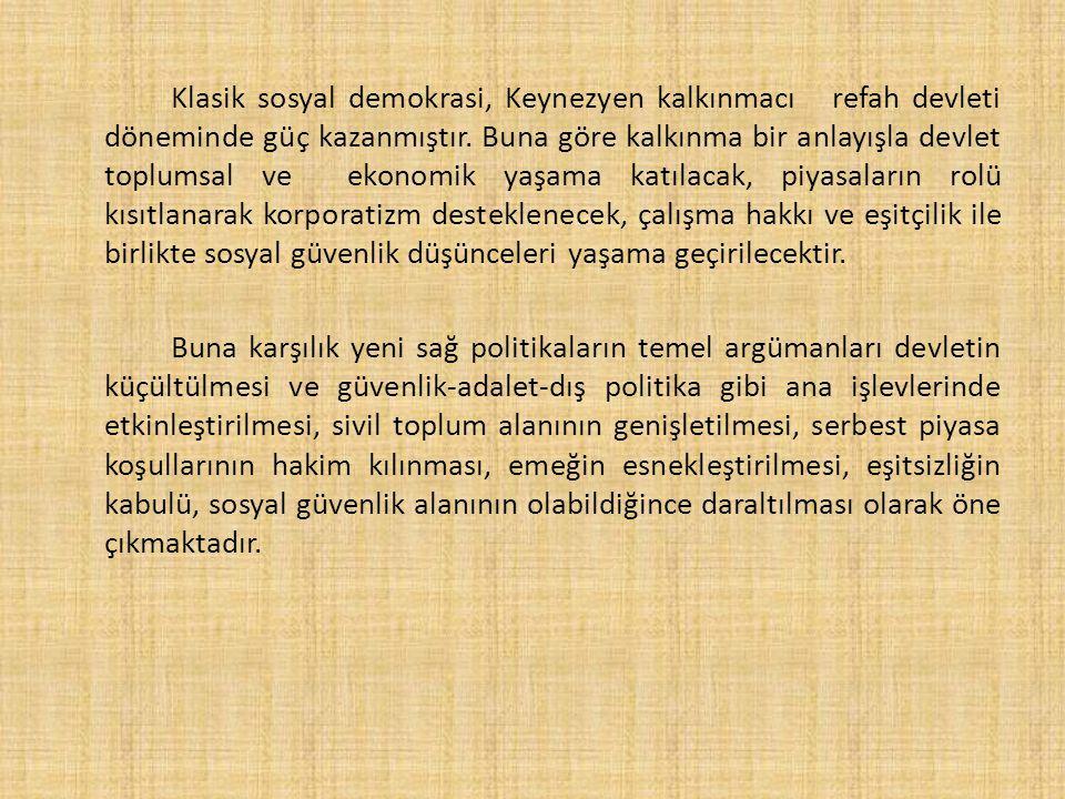 Klasik sosyal demokrasi, Keynezyen kalkınmacı refah devleti döneminde güç kazanmıştır.