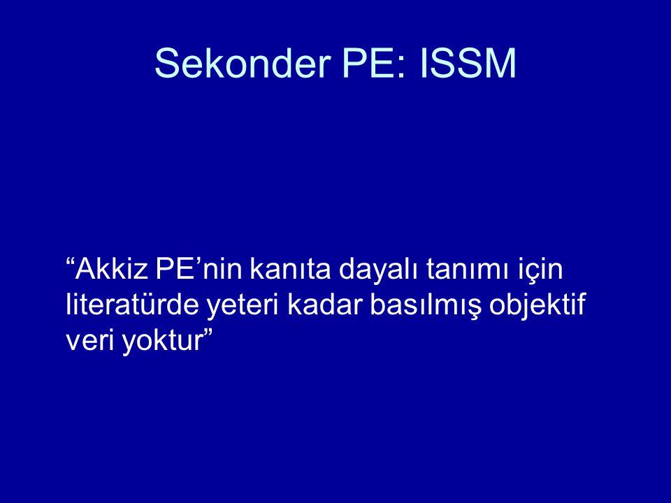 Sekonder PE: ISSM Akkiz PE'nin kanıta dayalı tanımı için literatürde yeteri kadar basılmış objektif veri yoktur