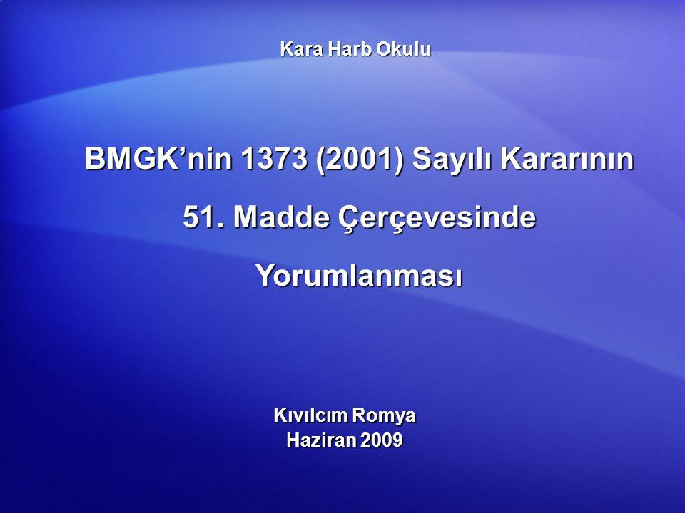 Kara Harb Okulu BMGK'nin 1373 (2001) Sayılı Kararının 51. Madde Çerçevesinde Yorumlanması. Kıvılcım Romya.