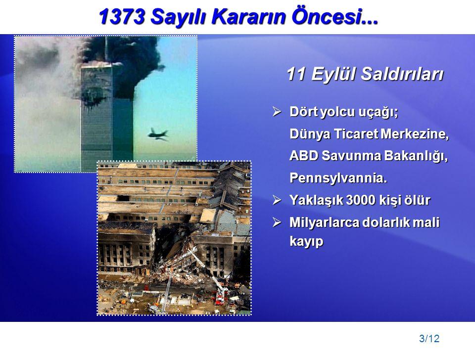 1373 Sayılı Kararın Öncesi... 11 Eylül Saldırıları Dört yolcu uçağı;