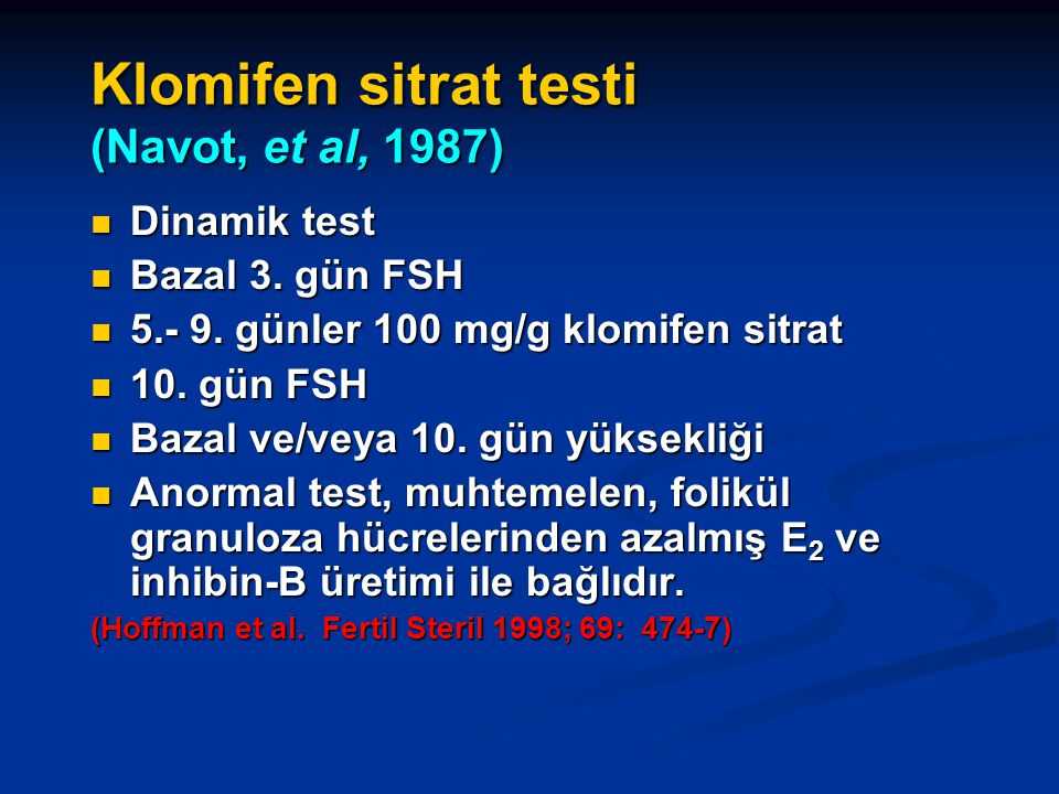 Klomifen sitrat testi (Navot, et al, 1987)