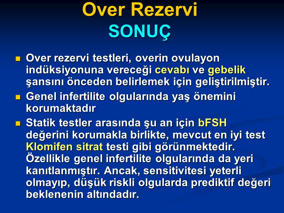 Over Rezervi SONUÇ Over rezervi testleri, overin ovulayon indüksiyonuna vereceği cevabı ve gebelik şansını önceden belirlemek için geliştirilmiştir.