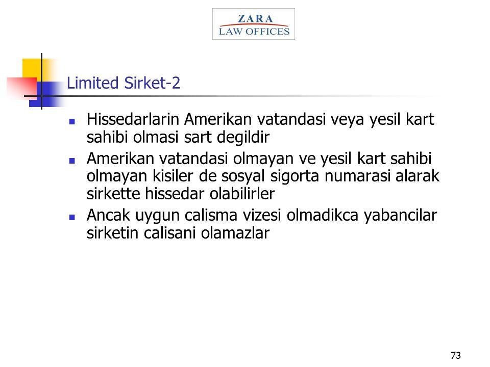 Limited Sirket-2 Hissedarlarin Amerikan vatandasi veya yesil kart sahibi olmasi sart degildir.