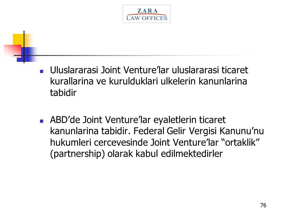 Uluslararasi Joint Venture'lar uluslararasi ticaret kurallarina ve kurulduklari ulkelerin kanunlarina tabidir