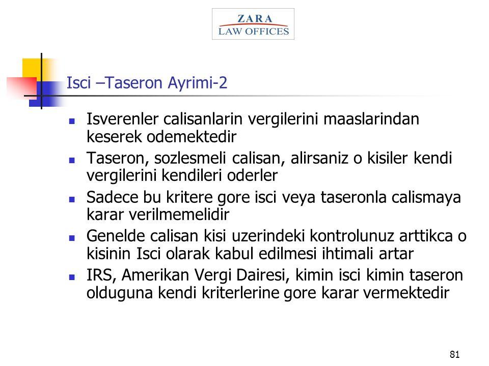 Isci –Taseron Ayrimi-2 Isverenler calisanlarin vergilerini maaslarindan keserek odemektedir.