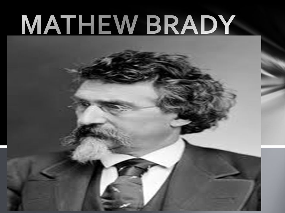 matthew b brady essay Free essay: rutherford b hayes (19th president) rutherford bichard hayes was not a well know president matthew b brady essay mathew b brady.