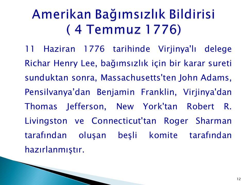 Amerikan Bağımsızlık Bildirisi ( 4 Temmuz 1776)