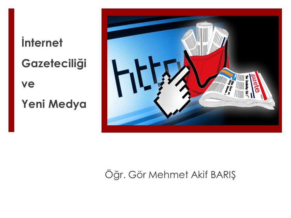 İnternet Gazeteciliği ve Yeni Medya