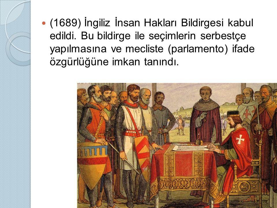 (1689) İngiliz İnsan Hakları Bildirgesi kabul edildi