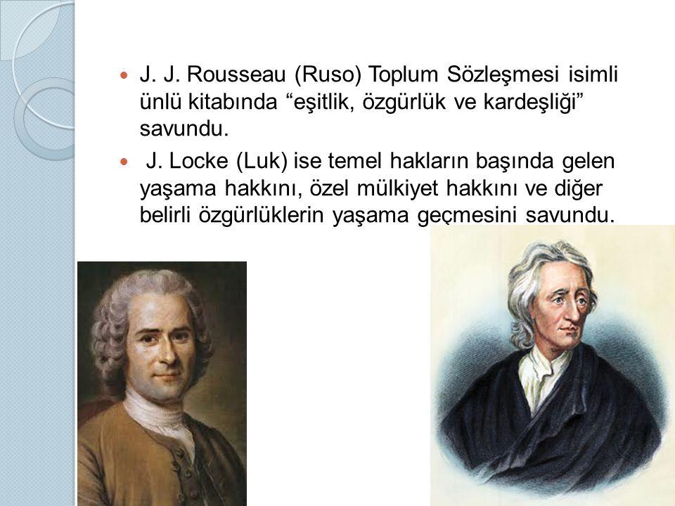 J. J. Rousseau (Ruso) Toplum Sözleşmesi isimli ünlü kitabında eşitlik, özgürlük ve kardeşliği savundu.